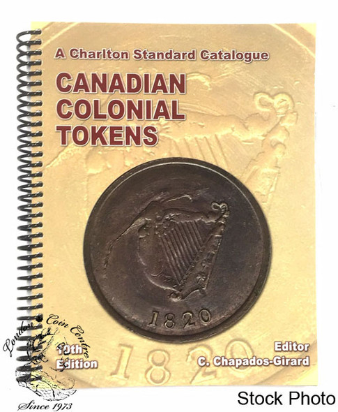 Charlton Standard Catalogue of Canadian Colonial Tokens, 10th Edition