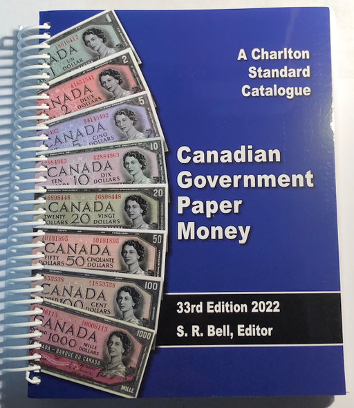 Charlton Standard Catalogue of Canadian Government Paper Money 2022, 33rd Edition