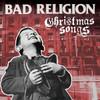 Bad Religion Vinyl Album Christmas Songs