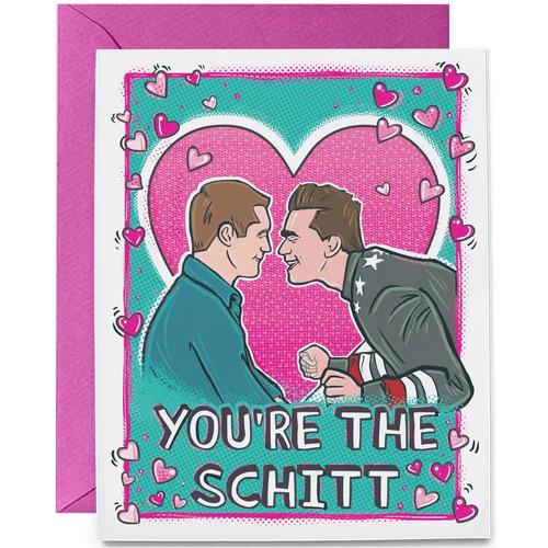 You're the Schitt card from Schitt's Creek