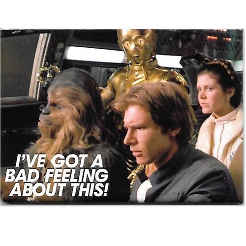 Star Wars I've Got a Bad Feeling Flat Magnet