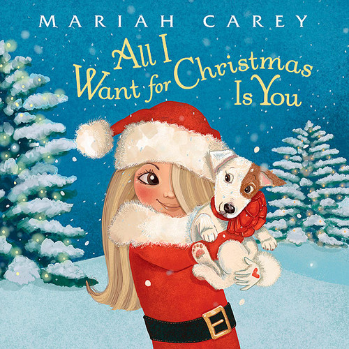 Mariah Carey All I Want for Christmas Is You Picture Book