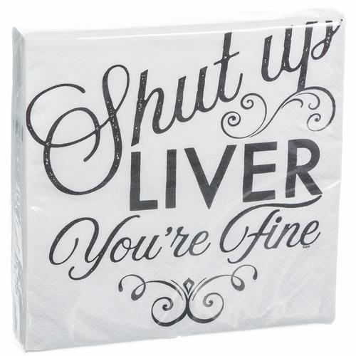 Shut Up Liver - You're Fine! Cocktail Napkins
