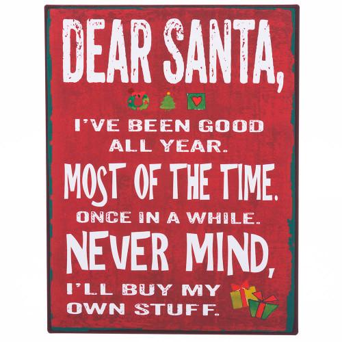 Dear Santa, I've Been Good Tin Sign
