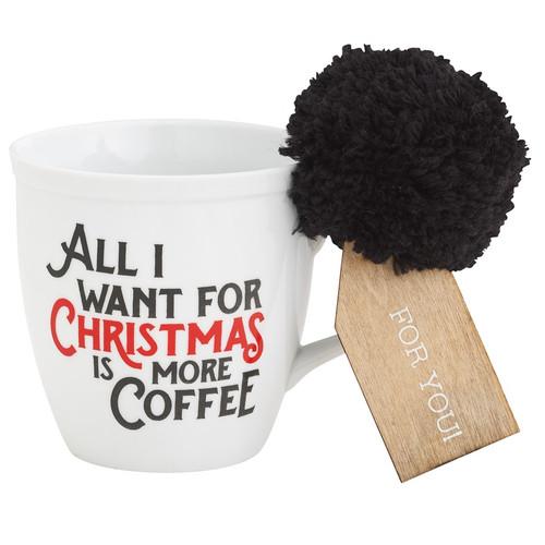 All I Want For Christmas Is More Coffee Mug