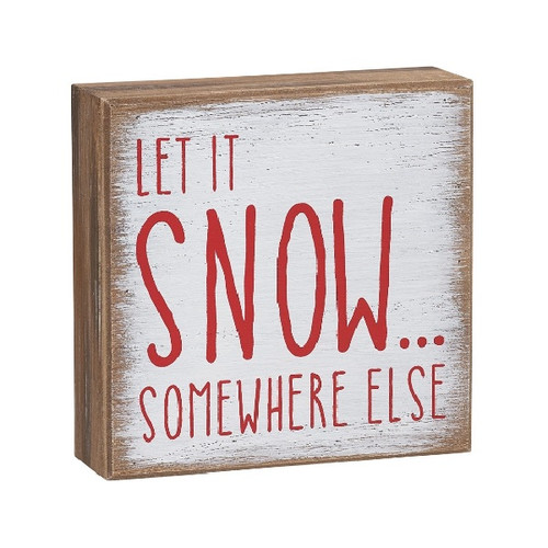 Let It Snow … Somewhere Else Small Wood Sign