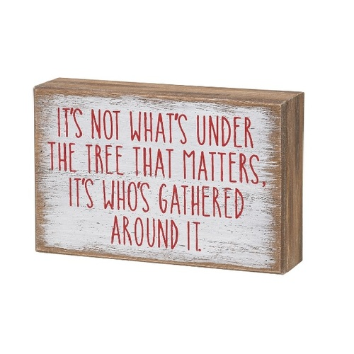 It's Not What's Under the Tree Wood Sign
