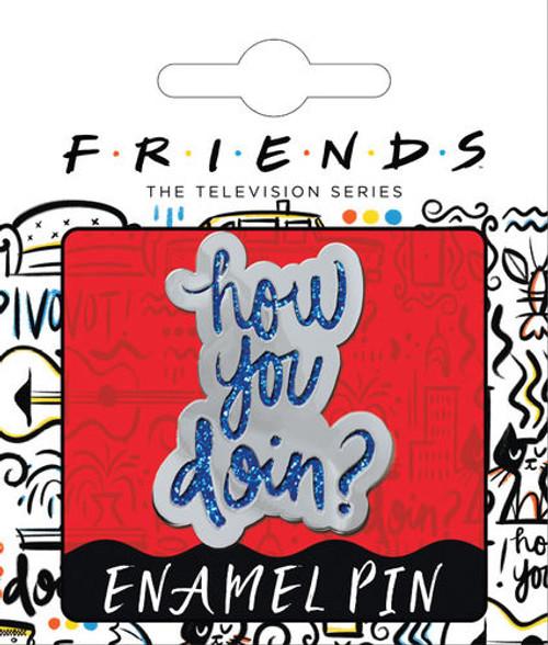 Friends How You Doin'? Enamel Pin