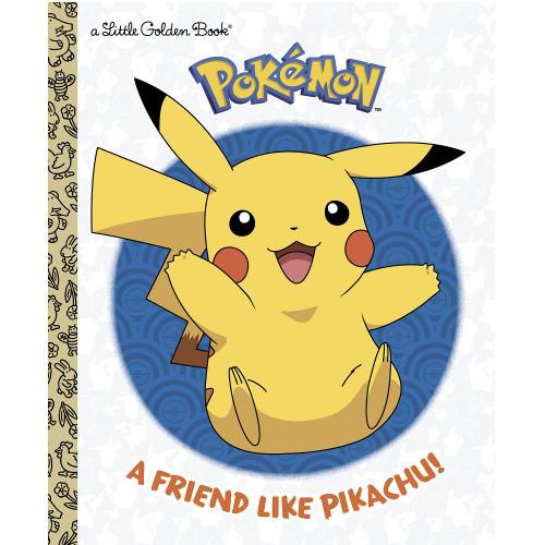 Pokémon A Friend Like Pikachu! Little Golden Book