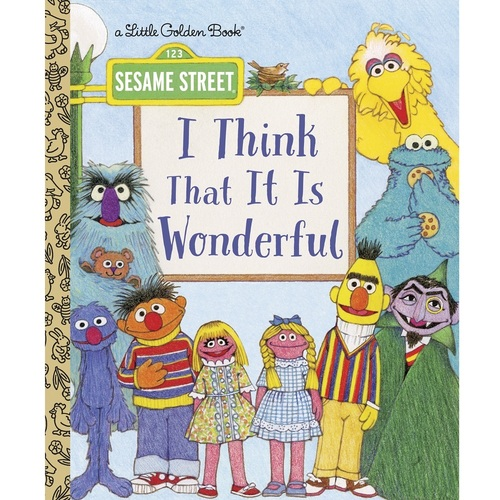 Sesame Street I Think That It Is Wonderful Little Golden Book