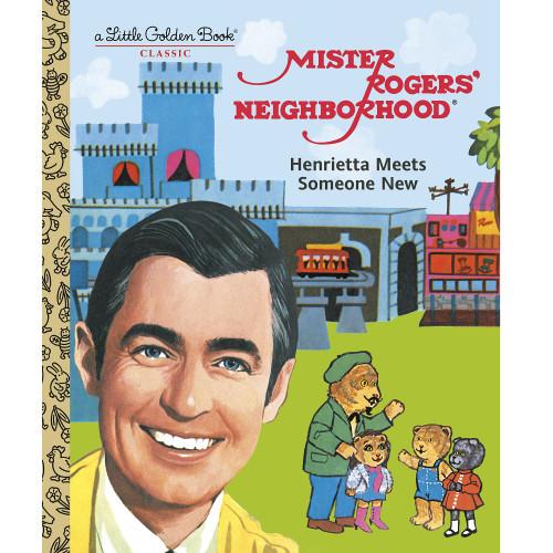 Mister Rogers' Neighborhood Henrietta Meets Someone New Little Golden Book
