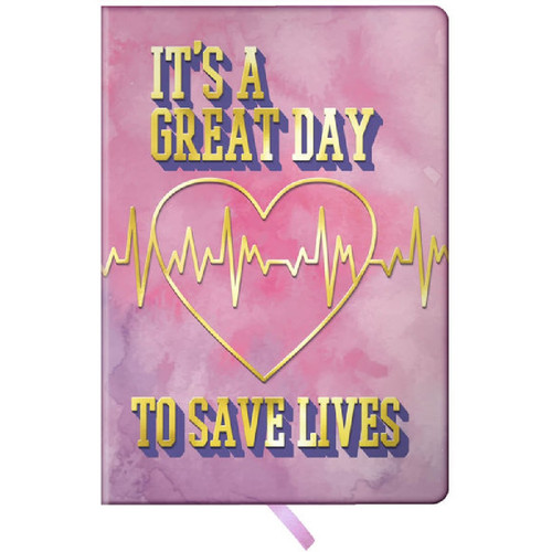It's a Great Day to Save a Life Journal