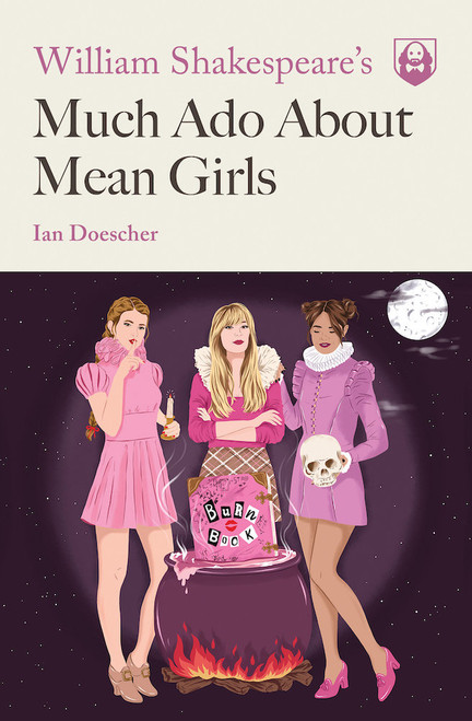 Cover - William Shakespeare's Much Ado about Mean Girls