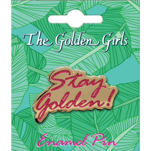 Golden Girls Stay Golden - ENAMEL PIN