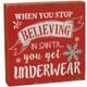 You Get Underwear Sign