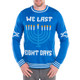 Men's We Last Eight Days Ugly Sweater Close