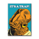 Admiral Ackbar - It's a trap!