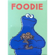 Foodie - Cookie Monster