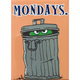 Mondays - Oscar Grouch