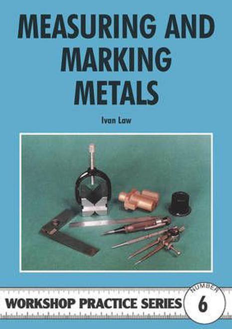 Measuring And Marking Metals (Ivan Law)