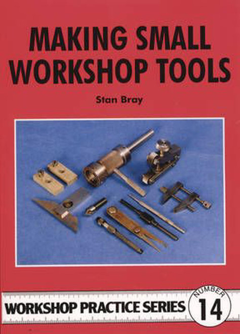 Making Small Workshop Tools (Stan Bray)