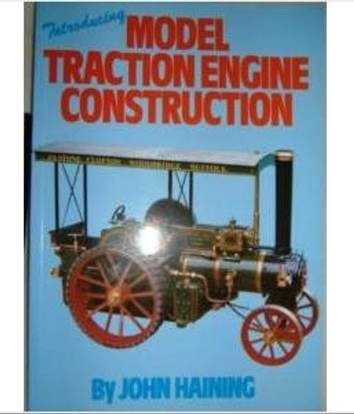MODEL TRACTION ENGINE CONTRUCTION 112pgs JOHN HAINING