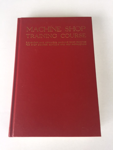 Machine Shop Training Course Volumes 1 & 2