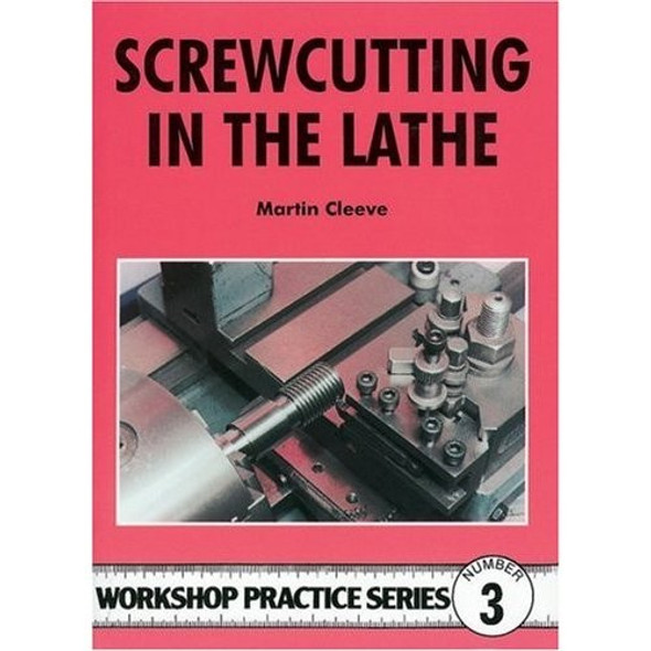 SCREW CUTTING IN THE LATHE by Martin Cleeve