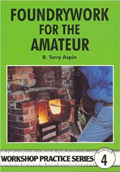 Foundrywork For The Amateur (Terry Aspin)