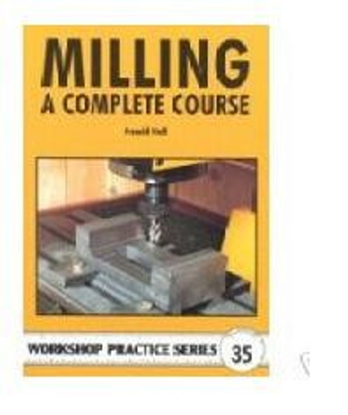 MILLING THE COMPLETE COURSE by HAROLD HALL