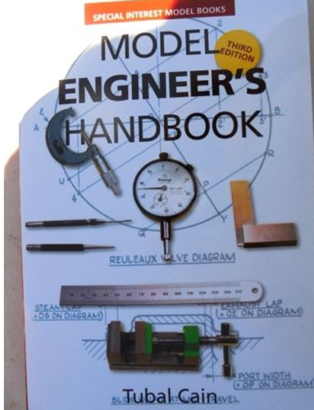 Model Engineer's Handbook 240 pages new third edtion By (author) Tubal Cain
