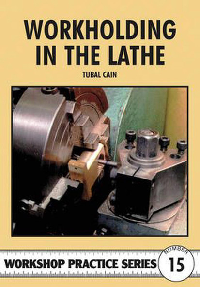 Workholding In The Lathe (Tubal Cain)