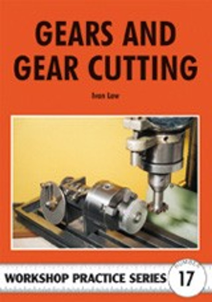 Gears And Gear Cutting (Ivan Law)