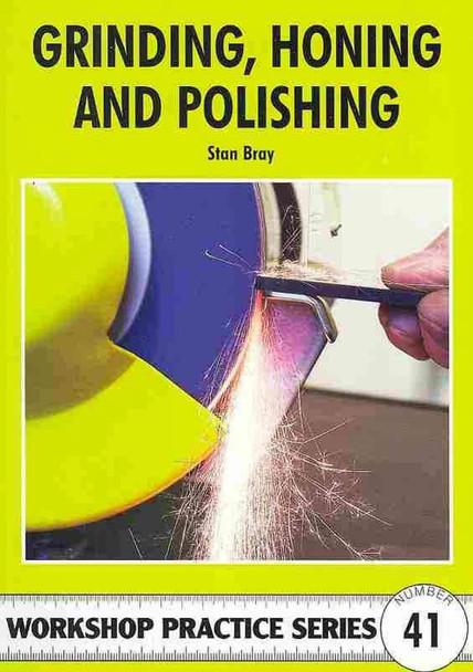Grinding, Honing & Polishing (Stan Bray)