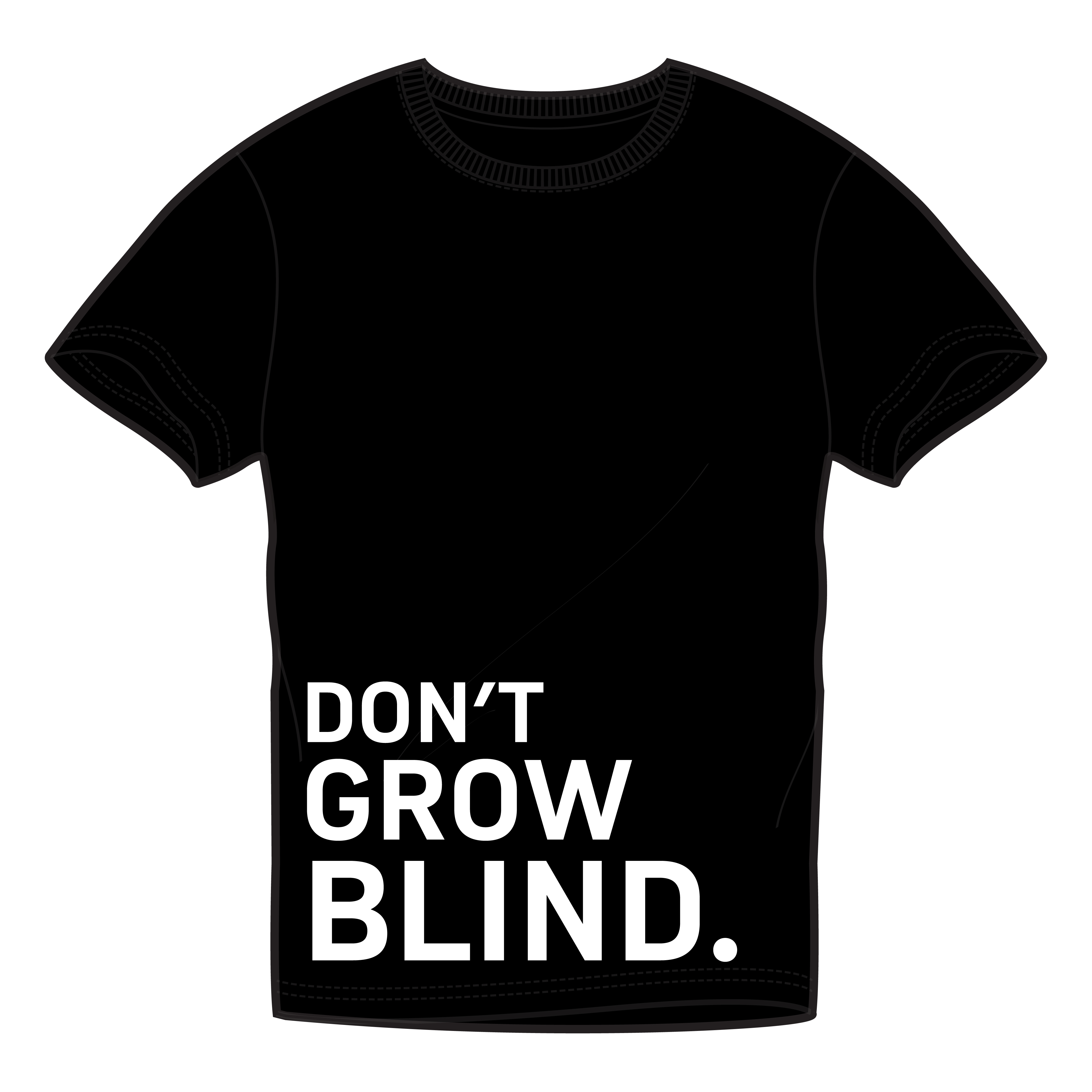Don't Grow Blind T-shirt - Front