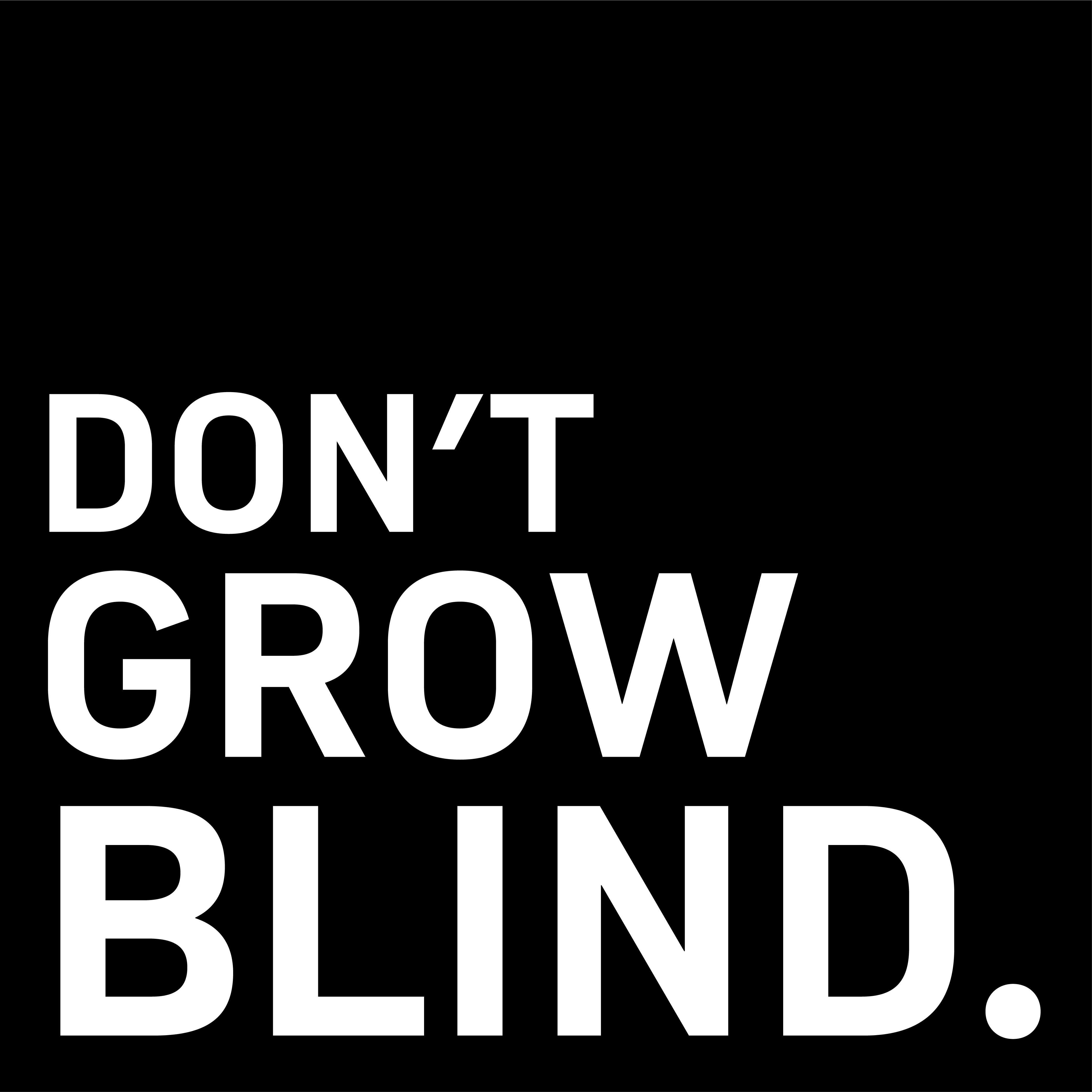 Don't Grow Blind T-shirt Front Design