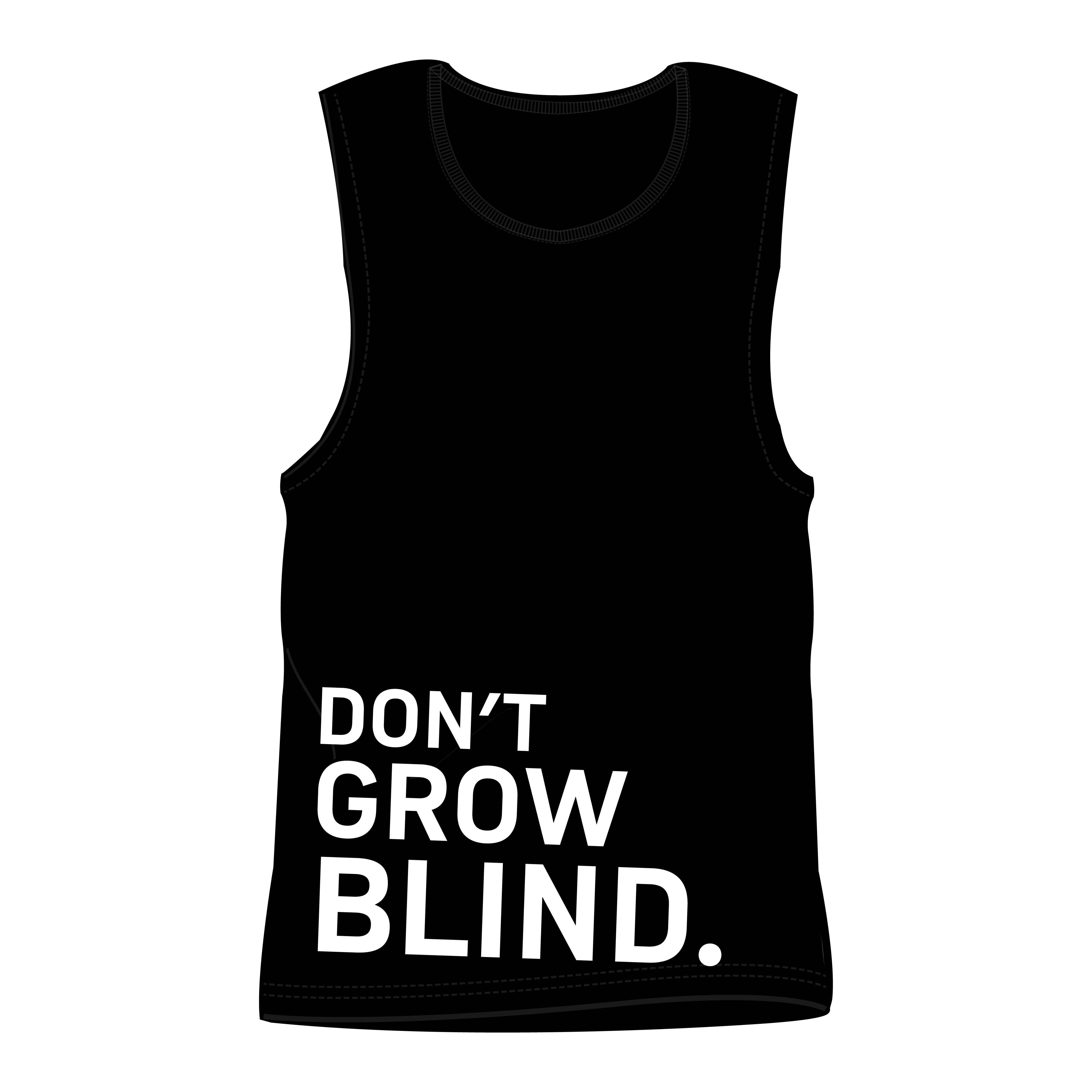 Don't Grow Blind Tank - Front