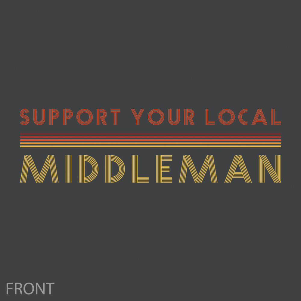 Support Your Local Middleman T-Shirt