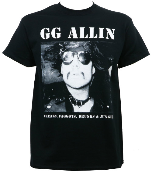 GG Allin Freaks, Faggots, Drunks & Junkies T-Shirt