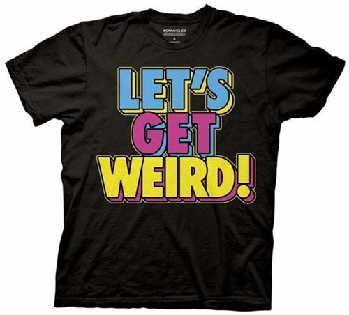 Workaholics T-Shirt - Let's Get Weird
