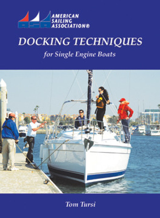 Docking Techniques for Single Engine Boats by Capt. Tom Tursi
