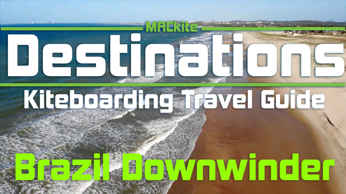 Kiteboarding Travel Guide: Brazil Downwinder Surfin Sem Fin- Destinations EP 11
