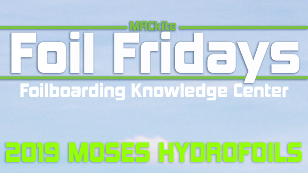 Things to know about Moses Hydrofoils - Foil Fridays EP 24
