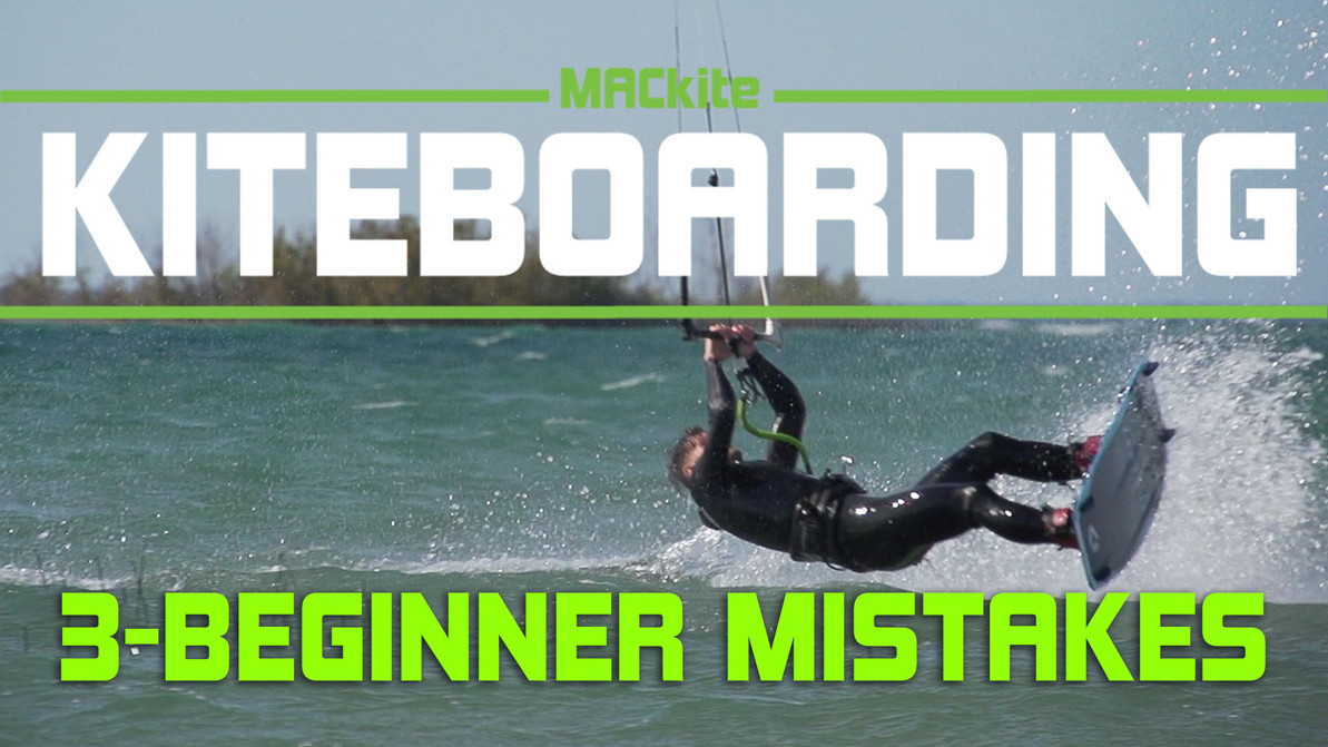 3 Mistakes Every New Kitesurfer Makes