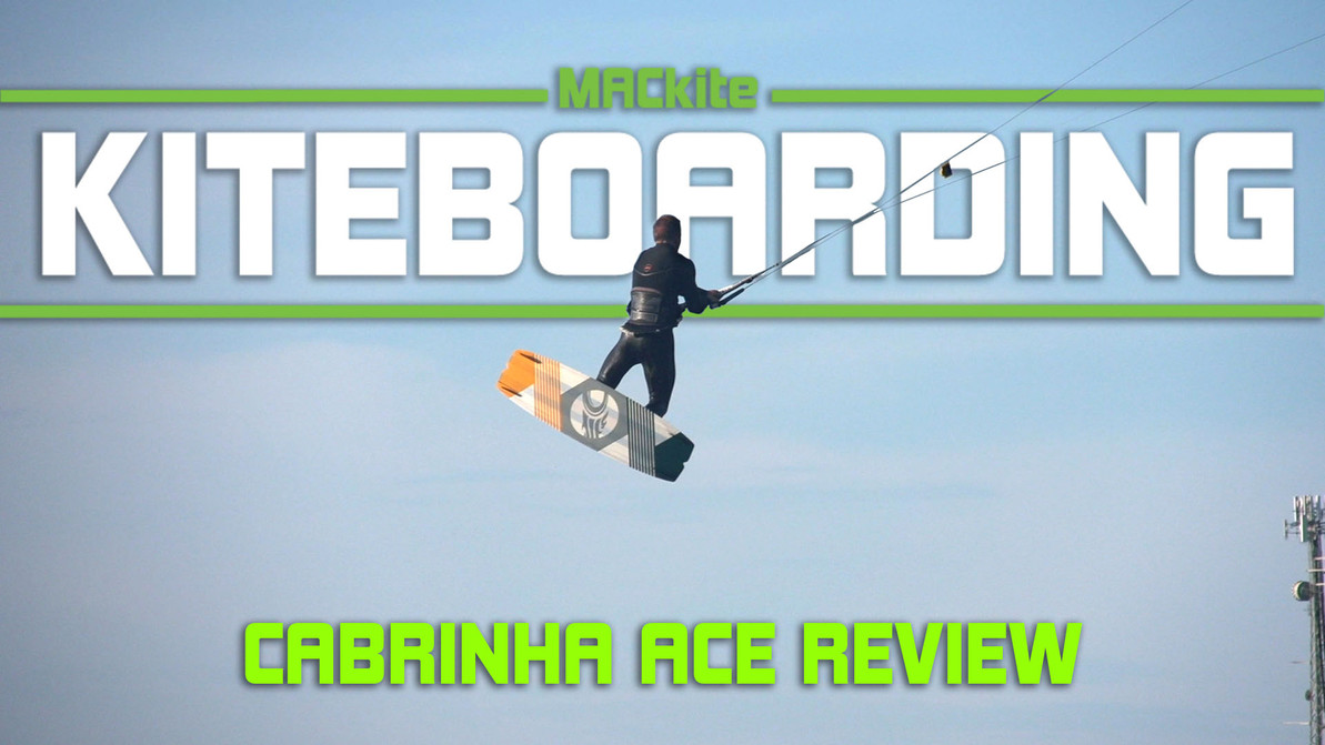 Cabrinha Ace Hybrid Review