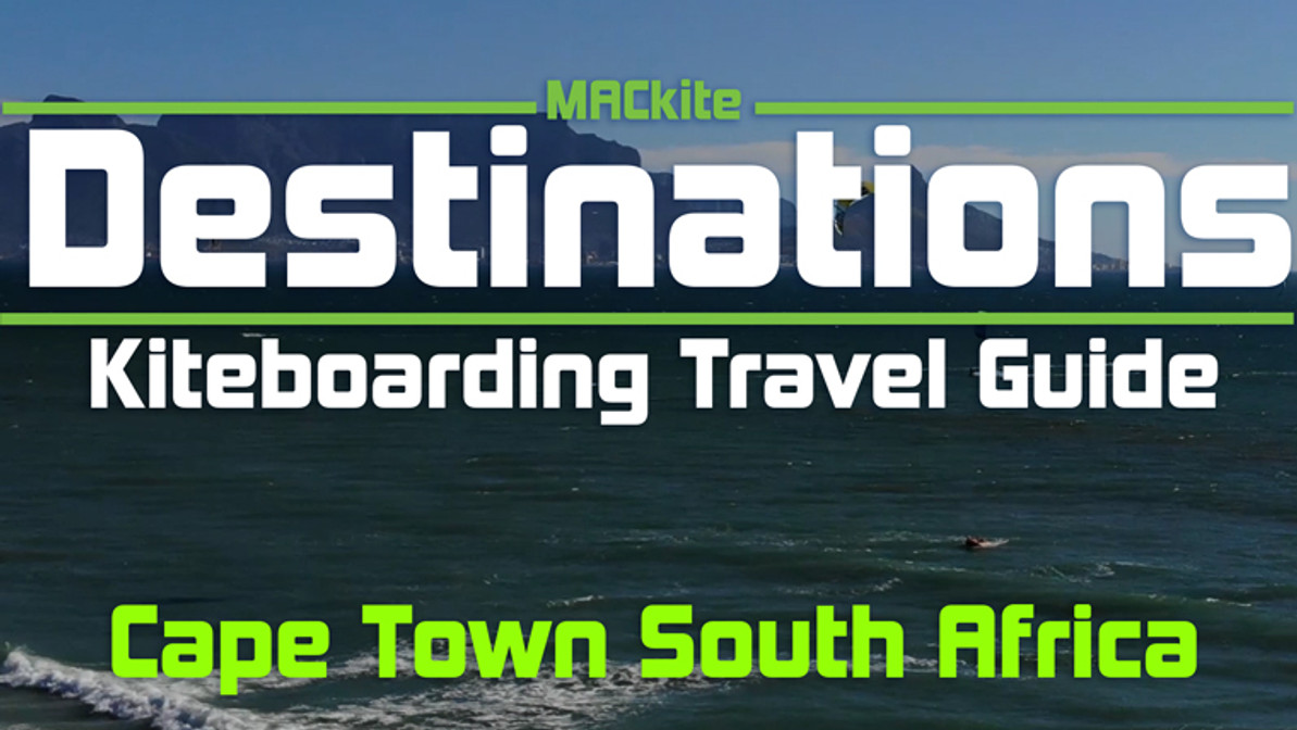 Kiteboarding Travel Guide: Cape Town South Africa - Destinations EP 16