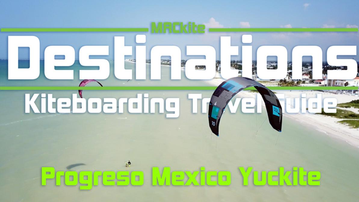 Kiteboarding Travel Guide: Progreso Mexico, Yuckite - Destinations EP 01