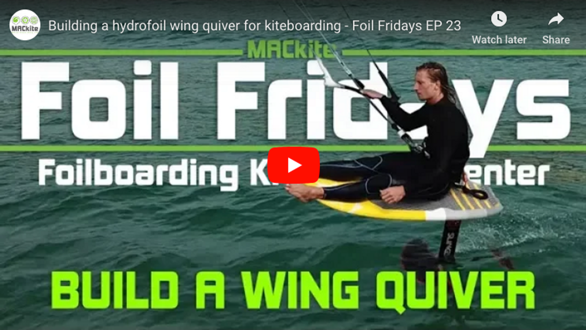 Building a hydrofoil wing quiver for kiteboarding - Foil Fridays EP 23