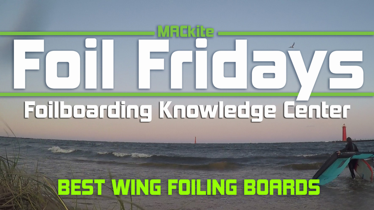 Foil Fridays - Part 1, Best boards / board features for Wing Foiling