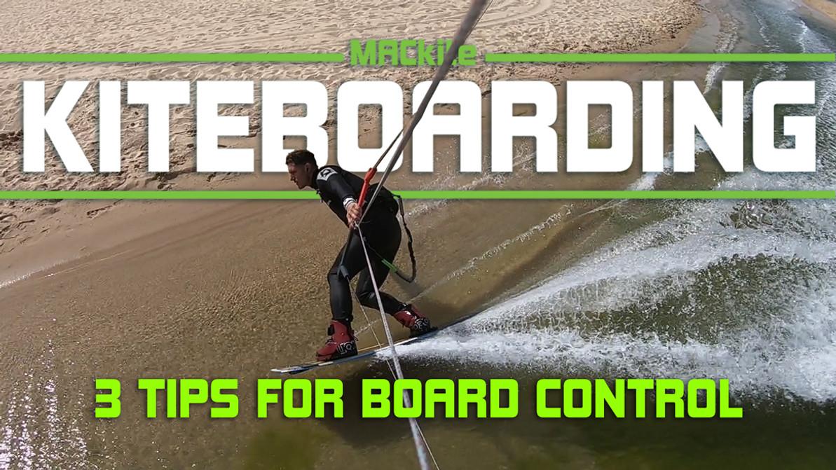 3 Tips for Better Kiteboard control